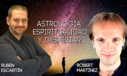 Astrología, Espiritualidad y Despertar, con Robert Martínez